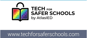 Tech for Safer Schools, a New Resource for Administrators of K-12 School Districts